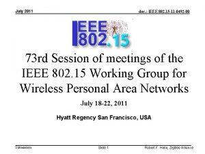 July 2011 doc IEEE 802 15 11 0492