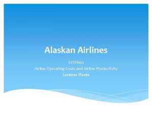 Alaskan Airlines SYST 660 Airline Operating Costs and