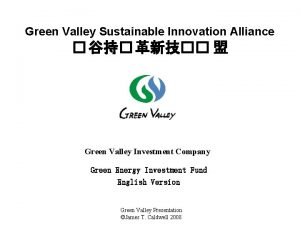 Green Valley Sustainable Innovation Alliance Green Valley Investment