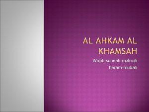 Wajibsunnahmakruh harammubah Al Ahkam Al Khamsah berasal dari