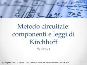 Metodo circuitale componenti e leggi di Kirchhoff Capitolo