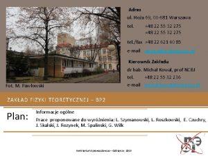 Adres ul Hoa 69 00 681 Warszawa tel