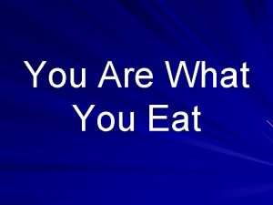 You Are What You Eat Did You Know