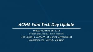 ACMA Ford Tech Day Update Tuesday January 16
