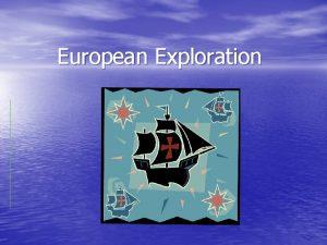 European Exploration Motivating Forces for Exploration EconomicGold natural