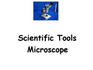 Scientific Tools Microscope Birth of the Microscope 1590