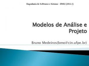 Engenharia de Softwares e Sistema IF 682 2012