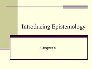 Introducing Epistemology Chapter 9 What do you see