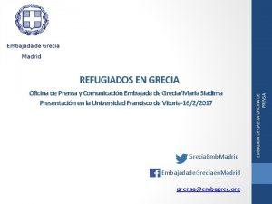 REFUGIADOS EN GRECIA EMBAJADA DE GRECIA OFICINA DE