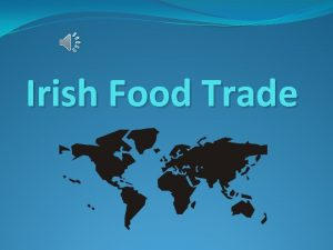 Irish Food Trade What is Foreign Trade Foreign