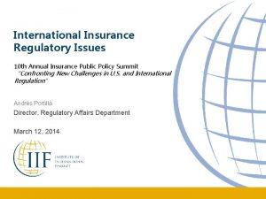 International Insurance Regulatory Issues 10 th Annual Insurance