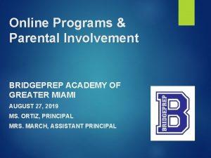 Online Programs Parental Involvement BRIDGEPREP ACADEMY OF GREATER