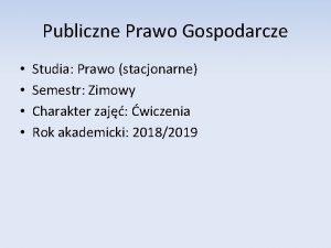 Publiczne Prawo Gospodarcze Studia Prawo stacjonarne Semestr Zimowy