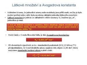 Ltkov mnostv a Avogadrova konstanta Vzhledem k tomu
