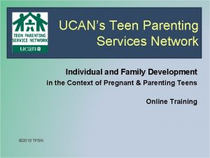 UCANs Teen Parenting Services Network Individual and Family