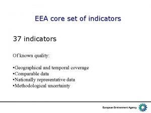 EEA core set of indicators 37 indicators Of