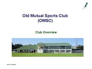 Old Mutual Sports Club OMSC Club Overview 2016