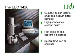 The LEO 1420 Compact design ideal for small