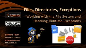 Files Directories Exceptions Working with the File System