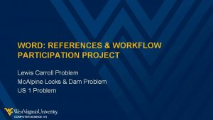 WORD REFERENCES WORKFLOW PARTICIPATION PROJECT Lewis Carroll Problem