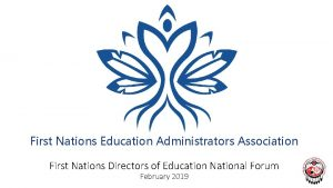 First Nations Education Administrators Association First Nations Directors