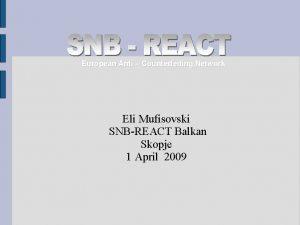 European Anti Counterfeiting Network Eli Mufisovski SNBREACT Balkan