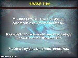 ERASE Trial The ERASE Trial Effect of r