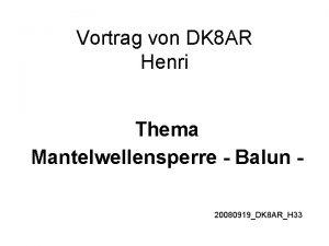 Vortrag von DK 8 AR Henri Thema Mantelwellensperre