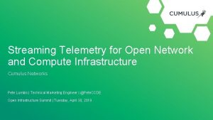Streaming Telemetry for Open Network and Compute Infrastructure