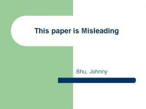 This paper is Misleading Shu Johnny Paper summary