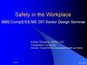 Safety in the Workplace BMEComp EEEME 297 Senior