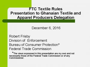 FTC Textile Rules Presentation to Ghanaian Textile and