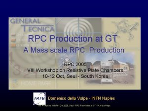 RPC Production at GT A Mass scale RPC