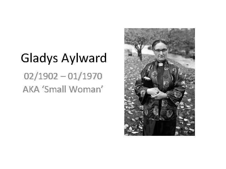 Gladys Aylward 021902 011970 AKA Small Woman Gladys