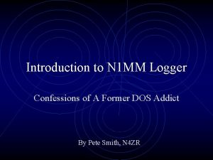 Introduction to N 1 MM Logger Confessions of