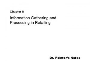Chapter 8 Information Gathering and Processing in Retailing