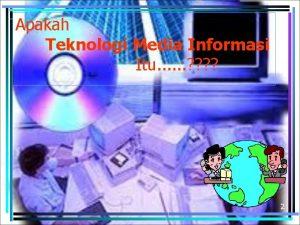 Apakah Teknologi Media Informasi Itu 2 TEKNOLOGI berasal
