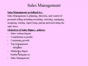 Sales Management as defined by Sales Management is