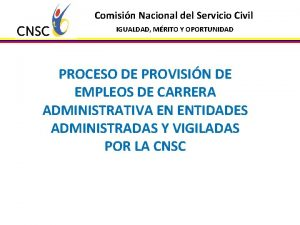 Comisin Nacional del Servicio Civil IGUALDAD MRITO Y