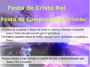 Festa de Cristo Rei Festa do Compromisso Cristo