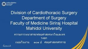 Division of Cardiothoracic Surgery Department of Surgery Faculty