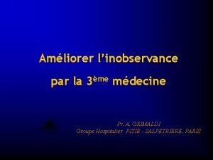 Amliorer linobservance par la 3me mdecine Pr A