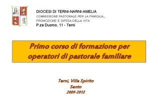 DIOCESI DI TERNINARNIAMELIA COMMISSIONE PASTORALE PER LA FAMIGLIA