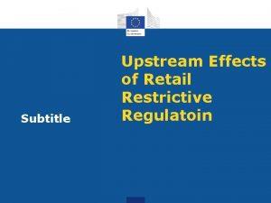 Subtitle Upstream Effects of Retail Restrictive Regulatoin Spillover
