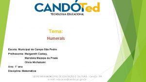 TECNOLOGIA EDUCACIONAL Tema Numerais Escola Municipal do Campo