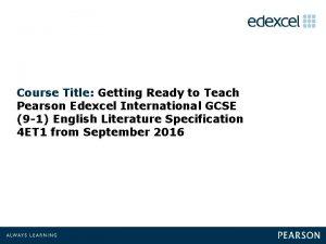 Course Title Getting Ready to Teach Pearson Edexcel