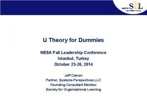 U Theory for Dummies NESA Fall Leadership Conference