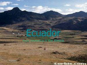 Ecuador Joyce Zimmerman Kim Edwards 10282020 1 Historia