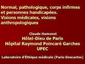Normal pathologique corps infirmes et personnes handicapes Visions