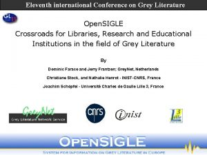 Eleventh international Conference on Grey Literature Open SIGLE